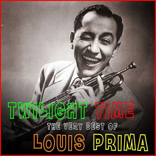 Twilight Time - The Very Best of de Louis Prima