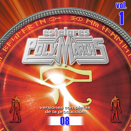 Estelares Polymarchs: Versiones Completas De La Producción 08, Vol. 1 by Various Artists