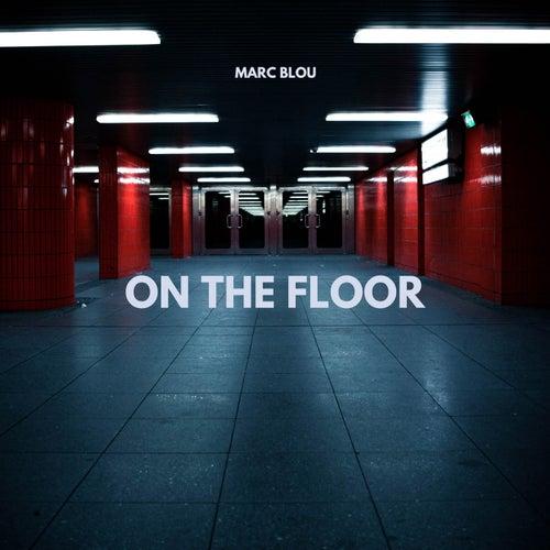 On the Floor von Marc Blou
