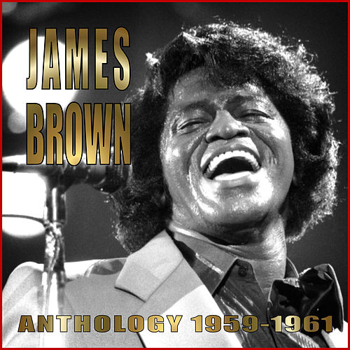 Anthology 1956-1961 by James Brown