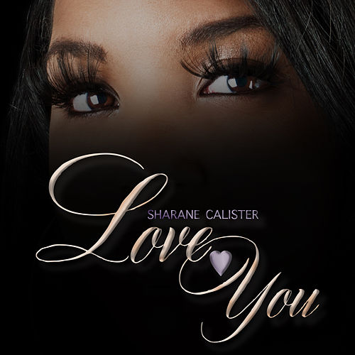 Love You by Sharane Calister