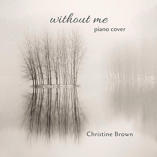 Without Me (Piano Version) de Christine Brown