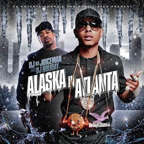 Alaska n Atlanta von OJ Da Juiceman