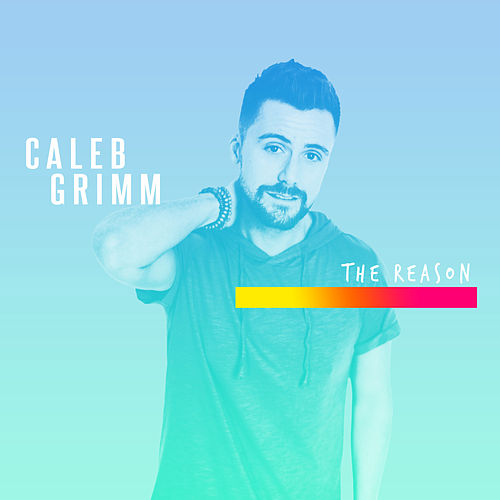 The Reason by Caleb Grimm