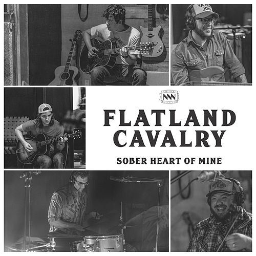 Sober Heart of Mine by Flatland Cavalry