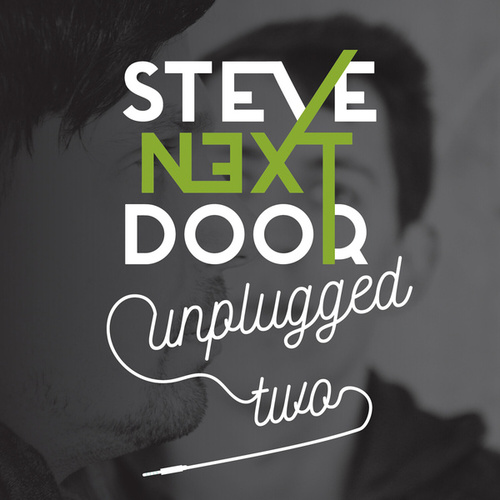 Unplugged Two by Steve Next Door