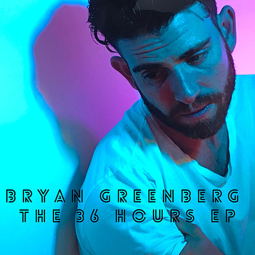 The 36 Hour - EP von Bryan Greenberg