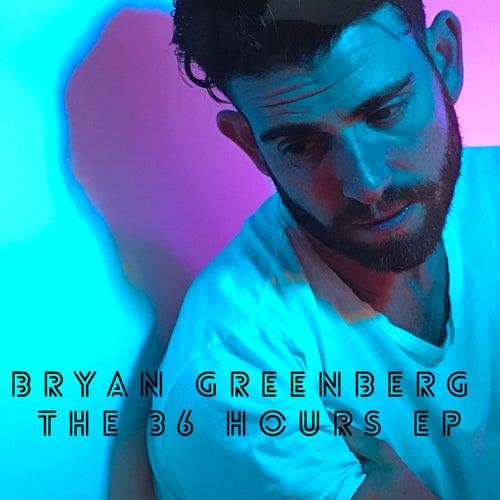 The 36 Hour - EP de Bryan Greenberg