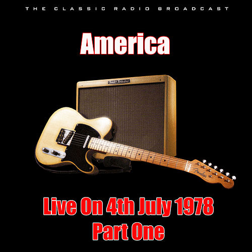 Live On 4th July 1978 - Part One (Live) by America