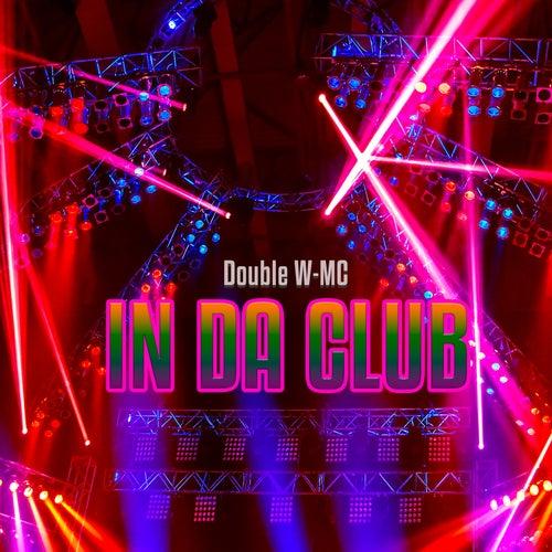 in Da Club de Double W-MC