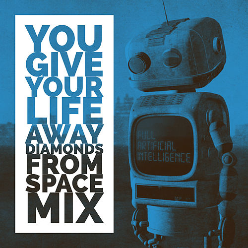 You Give Your Life Away (Diamonds from Space Mix) by Betweenzone
