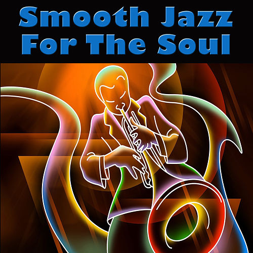 Smooth Jazz For The Soul by Jimmy Smith