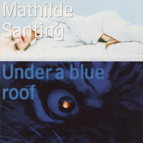 Under a Blue Roof de Mathilde Santing