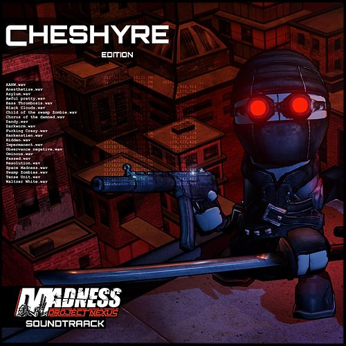 Madness: Project Nexus (Original Video Game Soundtrack) by Cheshyre