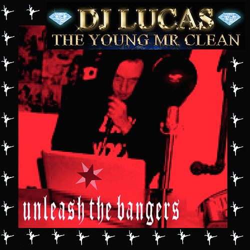 Unleash the Bangers de Dj Lucas