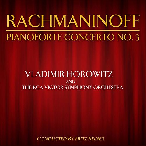Rachmaninoff: Pianoforte Concerto No. 3 by Vladimir Horowitz
