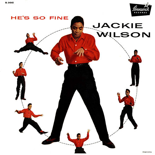 He's So Fine by Jackie Wilson