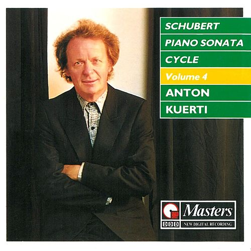 Schubert: Piano Sonata Cycle, Vol. 4 by Anton Kuerti