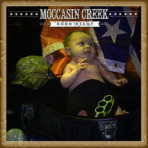 Born Ready di Moccasin Creek