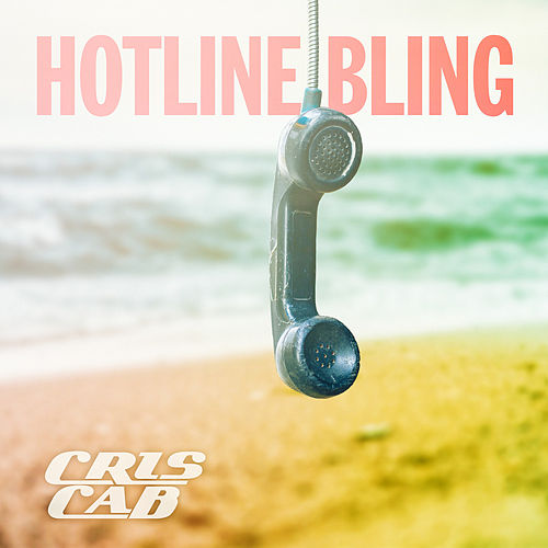 Hotline Bling by Cris Cab