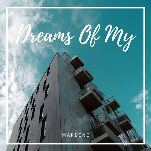 Dreams Of My by Marlene