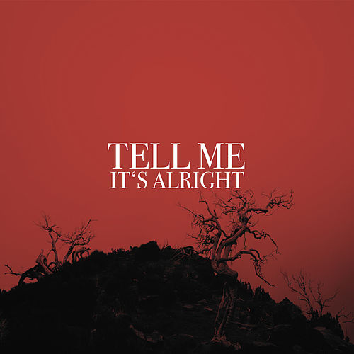 Tell Me It's Alright by Stand Up Stacy