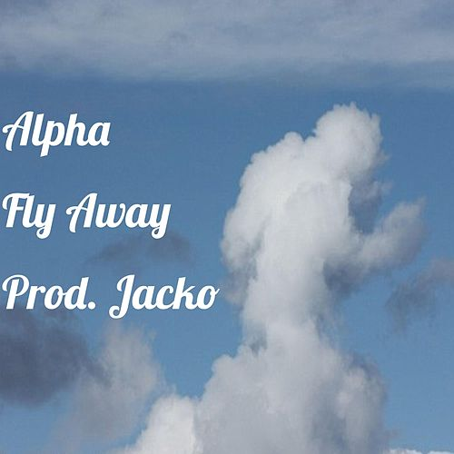 Fly Away by Alpha