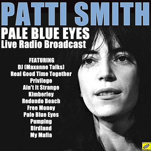 Pale Blue Eyes (Live) by Patti Smith
