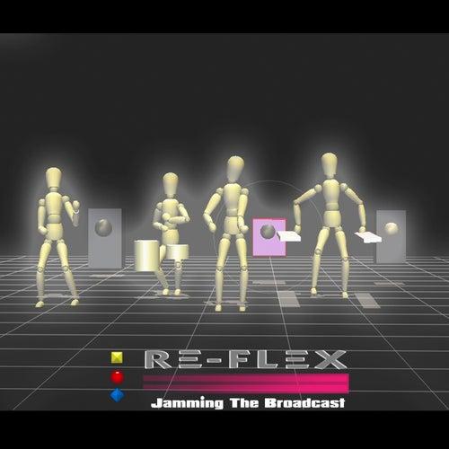 Jamming The Broadcast de Re-Flex