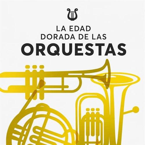 La edad dorada de las orquestas de Various Artists