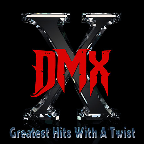 Greatest Hits With A Twist - Deluxe Edition von DMX