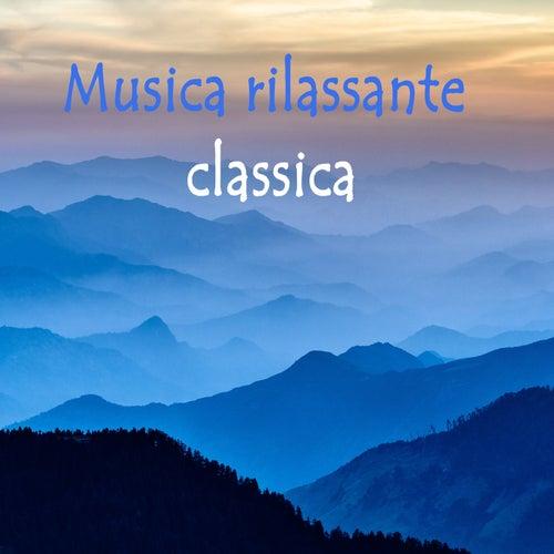 Musica rilassante classica von Various Artists
