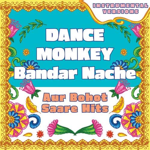 Dance Monkey - Bandar Nache compilation - aur bohot saare hits (Instrumental Versions) von Vibe2Vibe