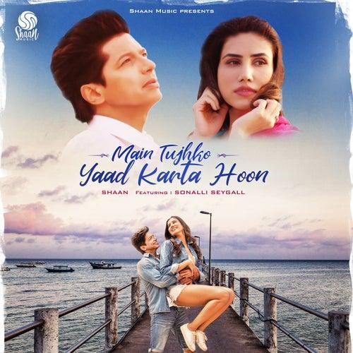Main Tujhko Yaad Karta Hoon by Shaan