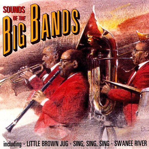Sounds Of The Big Bands de The American Patrol Orchestra
