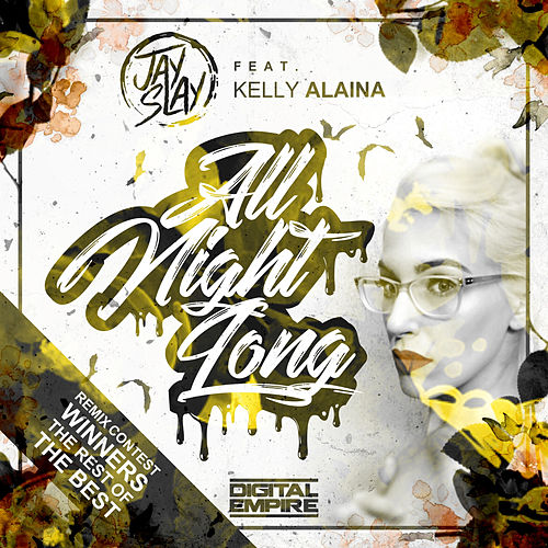 All Night Long, Remix Contest Winners (The Rest of The Best) by Jay Slay