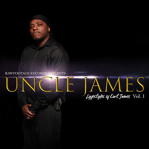 Lifestyles of Curt James, Vol. 1 by Uncle James