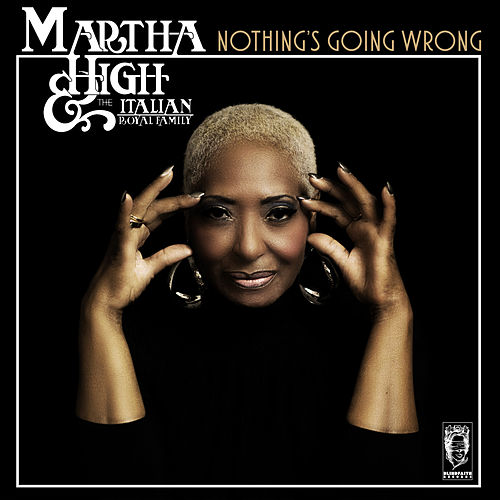 Nothing's Going Wrong by Martha High