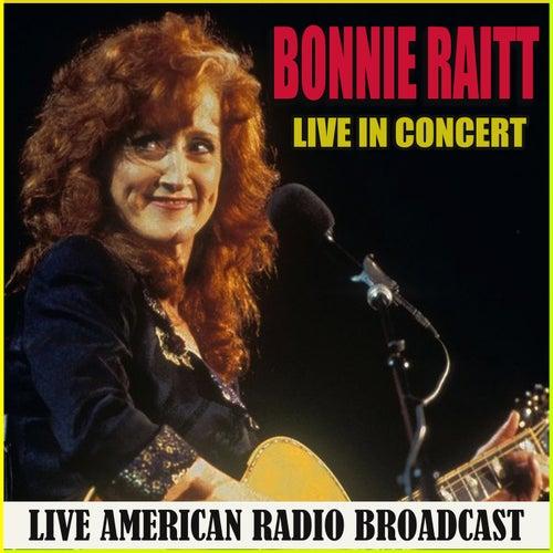 Live in Concert (Live) by Bonnie Raitt