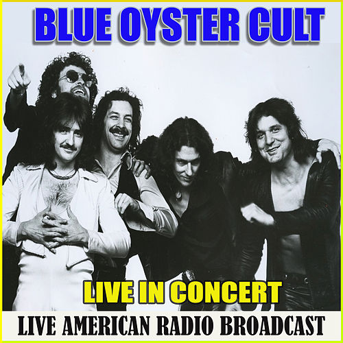 Live in Concert (Live) by Blue Oyster Cult
