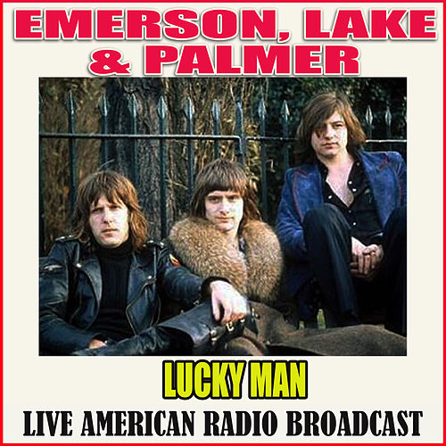 Lucky Man (Live) de Emerson, Lake & Palmer