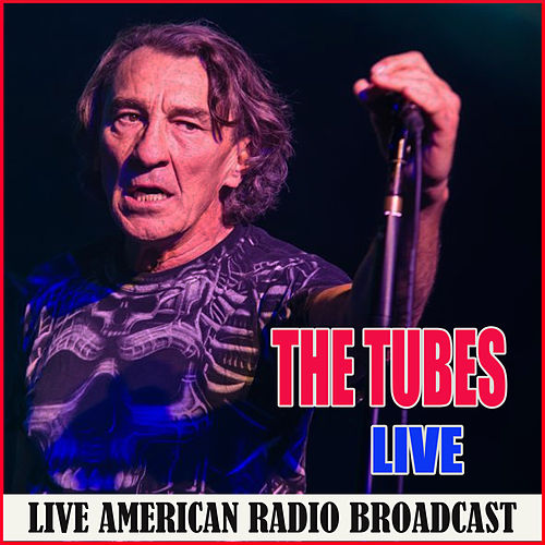 Live (Live) by The Tubes