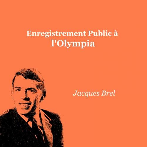 Enregistrement public à l'olympia by Jacques Brel