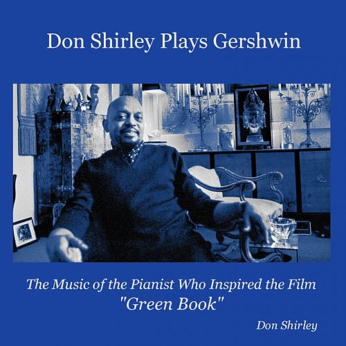 Don Shirley Plays Gershwin (The Music of the Pianist Who Inspired the Film