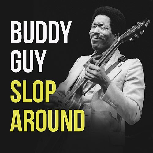 Slop Around von Buddy Guy