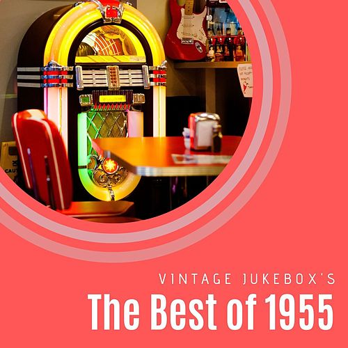 The Best of 1955 by Various Artists