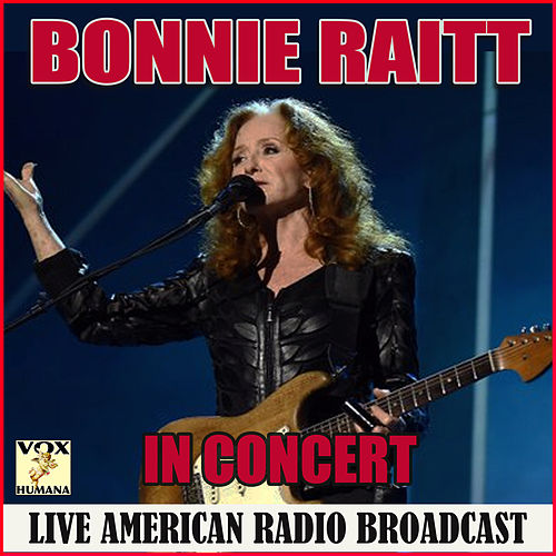 In Concert (Live) by Bonnie Raitt