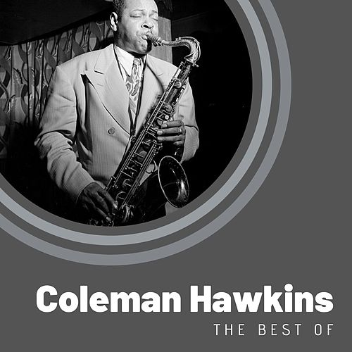 The Best of Coleman Hawkins by Coleman Hawkins