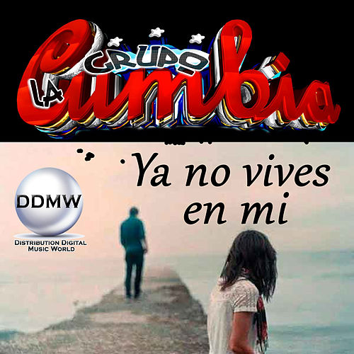 Ya No Vives en Mi by Grupo La Cumbia