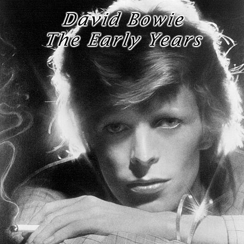 David Bowie the Early Years by David Bowie